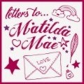 My Letter to Matilda Mae